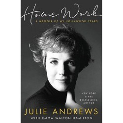 Home Work - by  Julie Andrews (Hardcover)