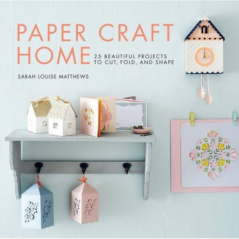 Paper Craft Home - by  Sarah Louise Matthews (Paperback) - image 1 of 1