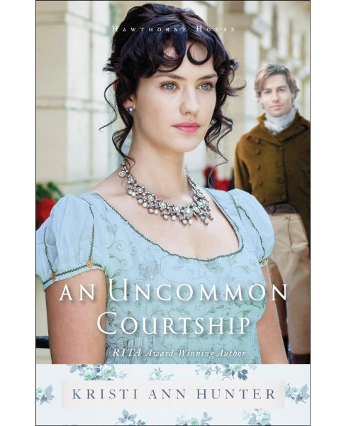 Uncommon Courtship (Paperback) (Kristi Ann Hunter) - image 1 of 1