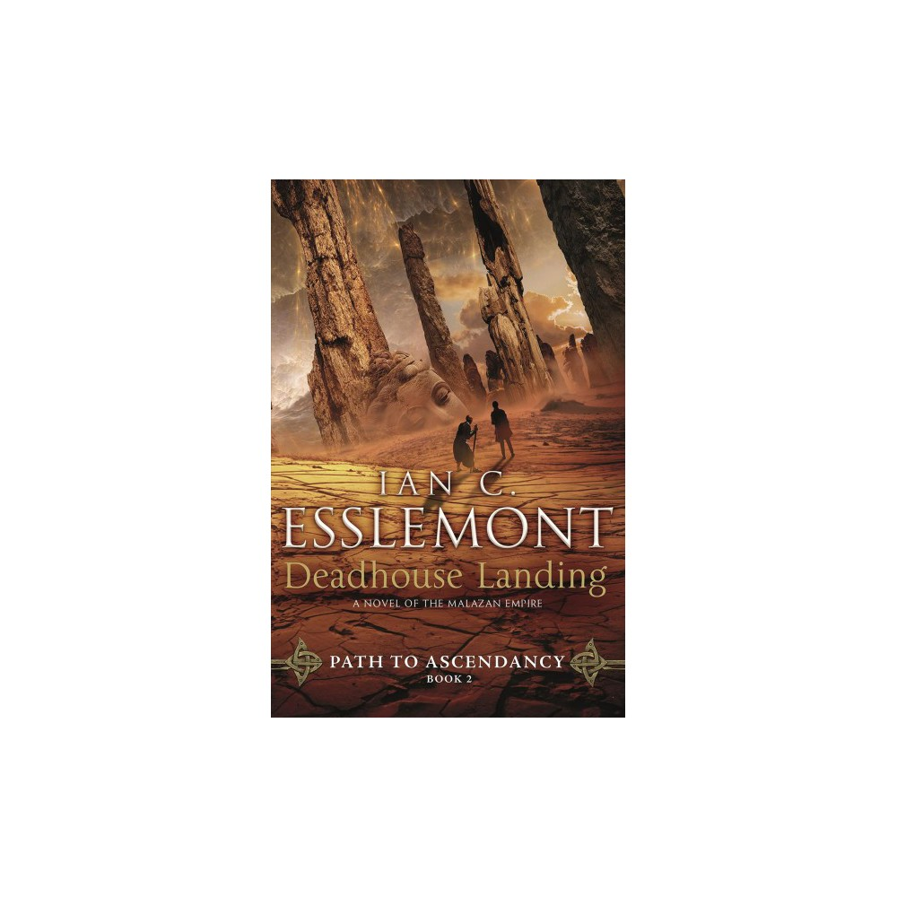 Deadhouse Landing - (Path to Ascendancy) Book 2 by Ian C. Esslemont (Hardcover)