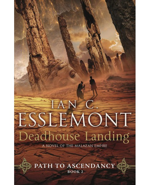 Deadhouse Landing -  (Path to Ascendancy)  Book 2 by Ian C. Esslemont (Hardcover) - image 1 of 1