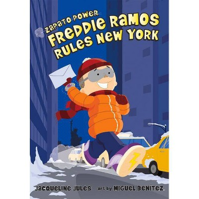 Freddie Ramos Rules New York, 6 - (Zapato Power) by  Jacqueline Jules (Paperback)
