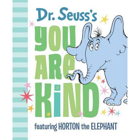 Dr. Seuss's You Are Kind : Featuring Horton the Elephant -  (Hardcover) - image 1 of 1
