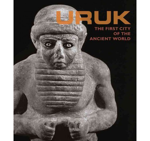 Uruk : The First City of the Ancient World -  (Hardcover) - image 1 of 1