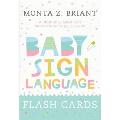 Baby Sign Language Flash Cards : A Deck of 50 American Sign Language Cards - CRDS (Paperback)