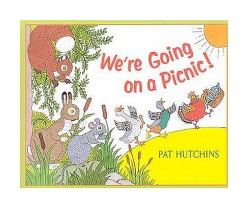 We're Going on a Picnic! (Hardcover) (Pat Hutchins) - image 1 of 1
