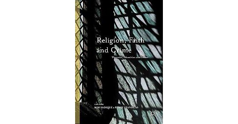 Religion, Faith and Crime : Theories, Identities and Issues (Hardcover) - image 1 of 1