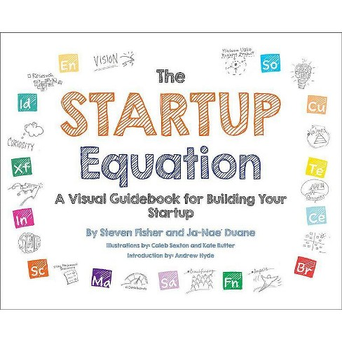 The Startup Equation: A Visual Guidebook to Building Your Startup - by  Steve Fisher & Ja-Nae Duane - image 1 of 1