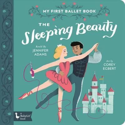 The Sleeping Beauty - by Jennifer Adams (Board_book)