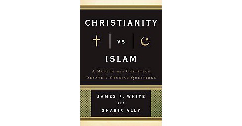 Christianity Vs. Islam : A Muslim and a Christian Debate 6 Crucial Questions -  (Paperback) - image 1 of 1