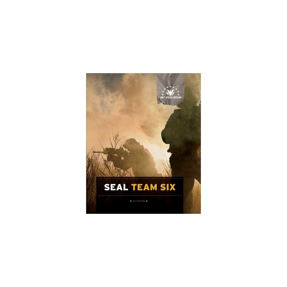 Seal Team Six - (U.S. Special Forces) by Jim Whiting (Paperback)