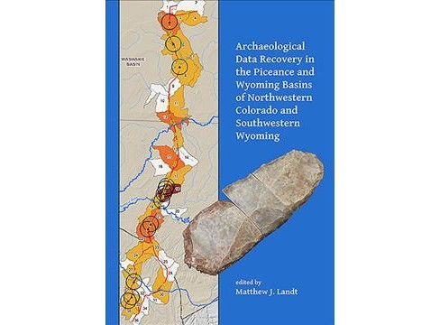 Archaeological Data Recovery in the Piceance and Wyoming Basins of Northwestern Colorado and - image 1 of 1