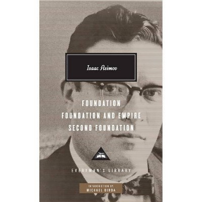 Foundation, Foundation and Empire, Second Foundation - (Everyman's Library Contemporary Classics) by  Isaac Asimov (Hardcover)