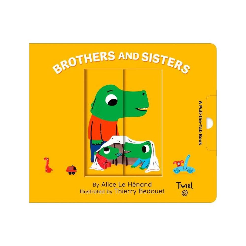 Brothers And Sisters Pull And Play By Alice Le Henand Board Book
