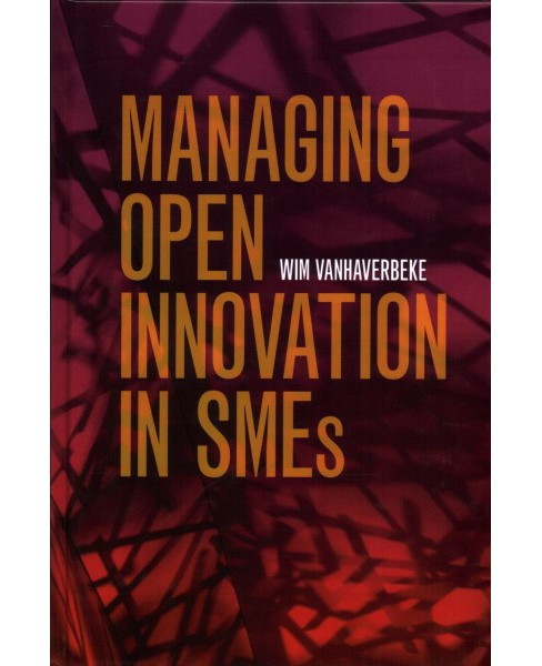 Managing Open Innovation in SMEs (Hardcover) (Wim Vanhaverbeke) - image 1 of 1