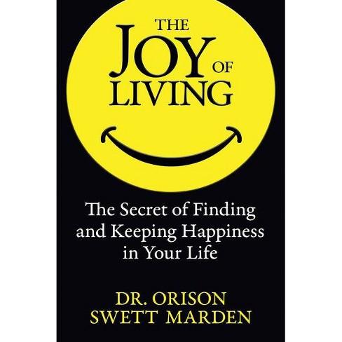 The Joy of Living - by  Orison Swett Marden (Paperback) - image 1 of 1