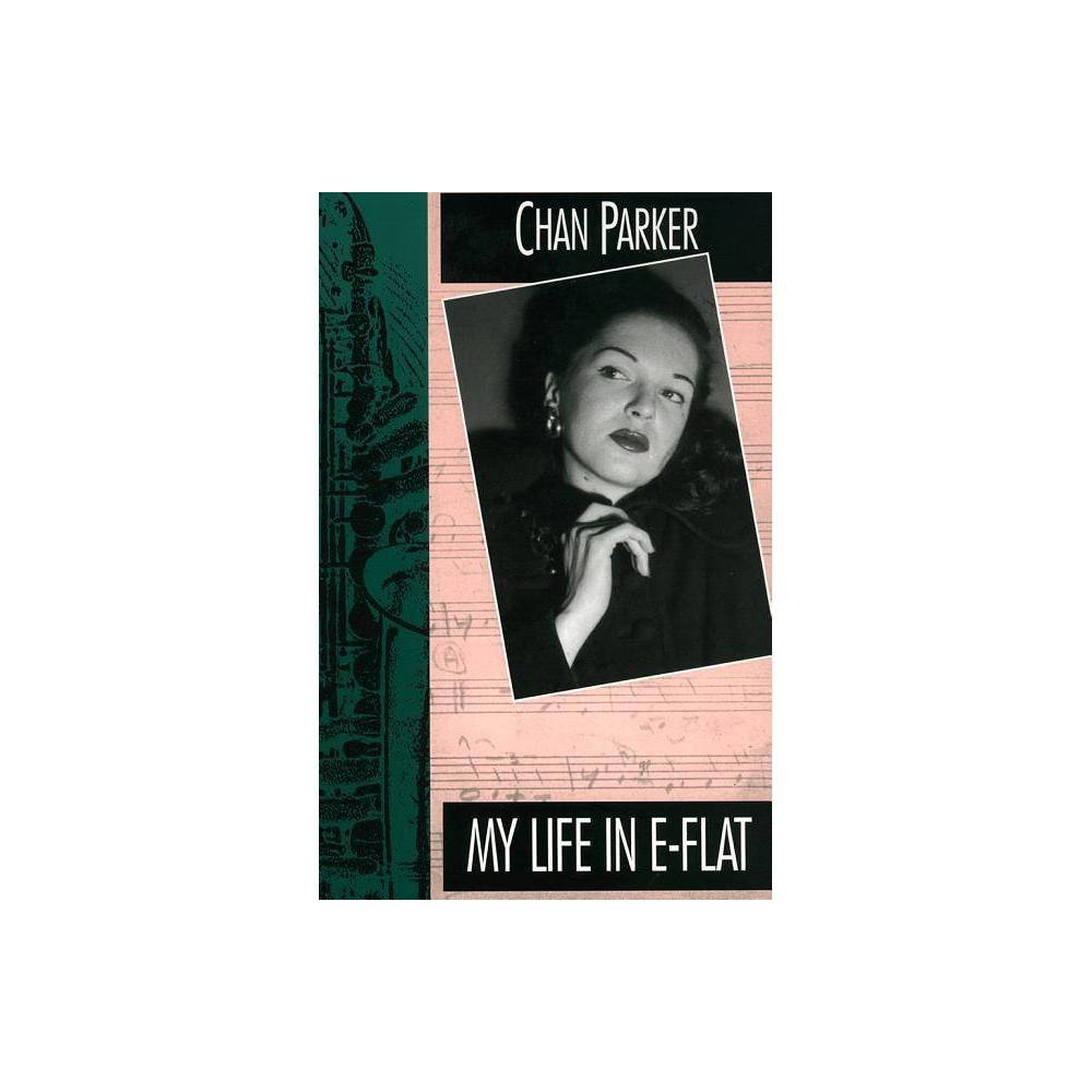 My Life In E Flat By Chan Parker Paperback