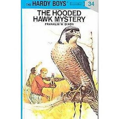 The Hooded Hawk Mystery - (Hardy Boys) by  Franklin W Dixon (Hardcover)