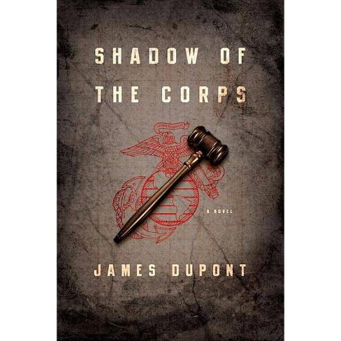 Shadow of the Corps - by  James M DuPont (Hardcover) - image 1 of 1