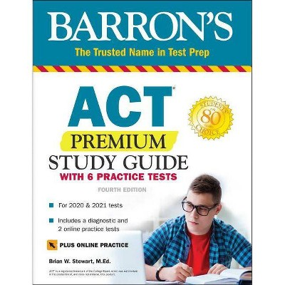 ACT Premium Study Guide with 6 Practice Tests - (Barron's Test Prep) 4th Edition by  Brian Stewart (Paperback)