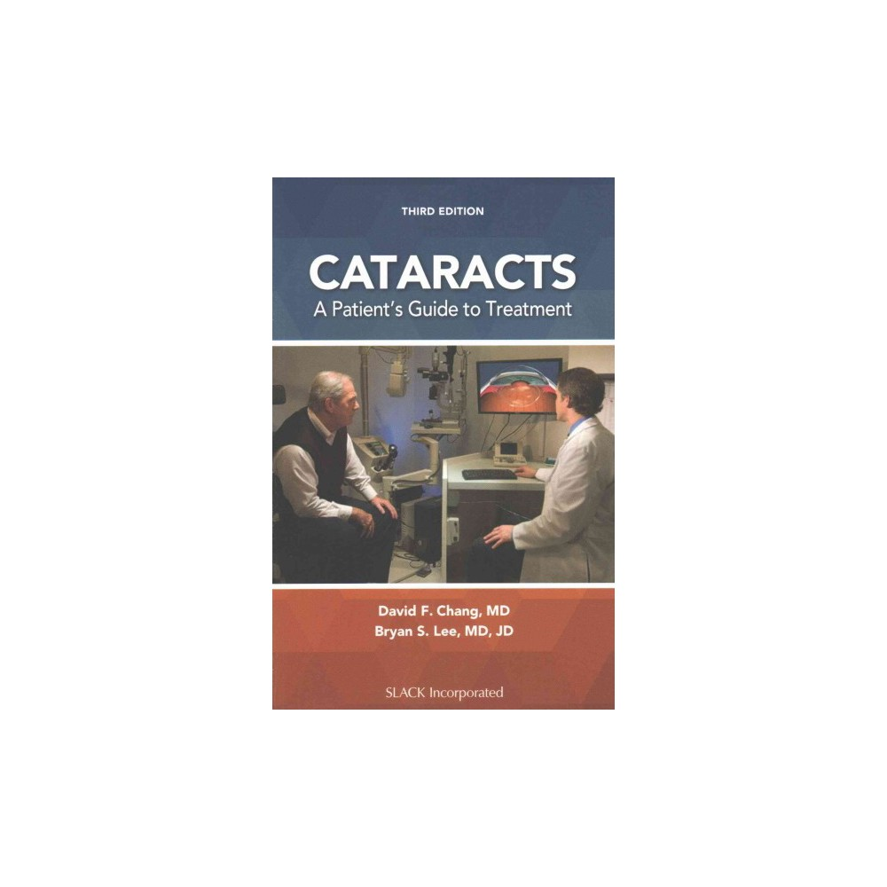 Cataracts : A Patient's Guide to Treatment (Paperback) (David F., M.d. Chang)