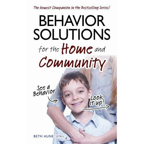 Behavior Solutions for the Home and Community - by  Beth Aune (Paperback) - image 1 of 1