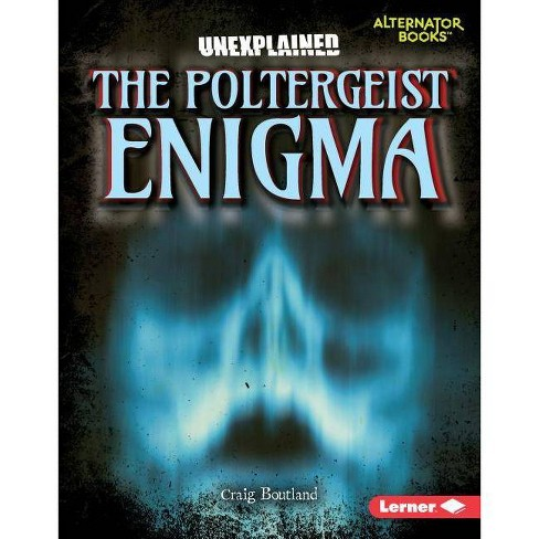 The Poltergeist Enigma - (Unexplained (Alternator Books (R) )) by  Craig Boutland (Hardcover) - image 1 of 1