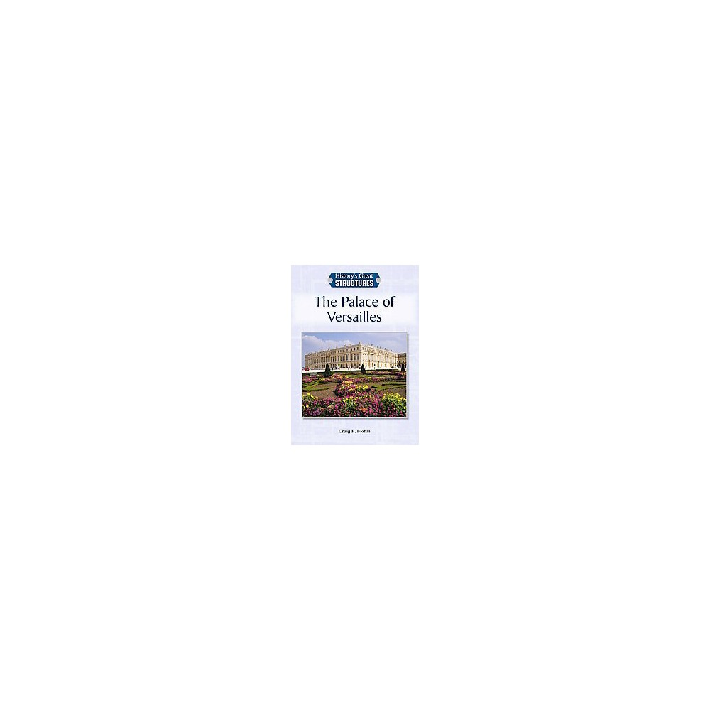 Palace of Versailles (Hardcover) (Craig E. Blohm)