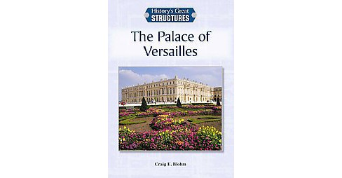Palace of Versailles (Hardcover) (Craig E. Blohm) - image 1 of 1