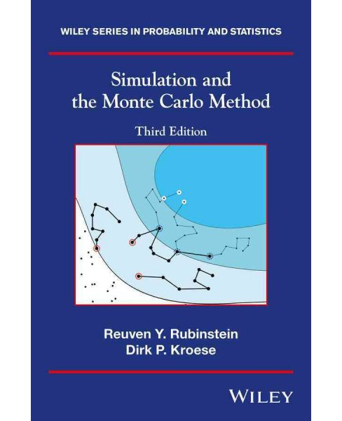 Simulation and the Monte Carlo Method (Hardcover) (Reuven Y. Rubinstein & Dirk P. Kroese) - image 1 of 1