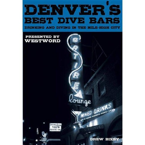 Denver's Best Dive Bars - by  Drew Bixby (Paperback) - image 1 of 1