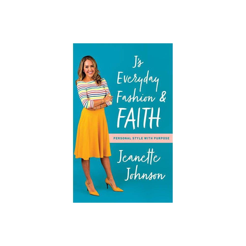 J's Everyday Fashion and Faith - by Jeanette Johnson (AudioCD)