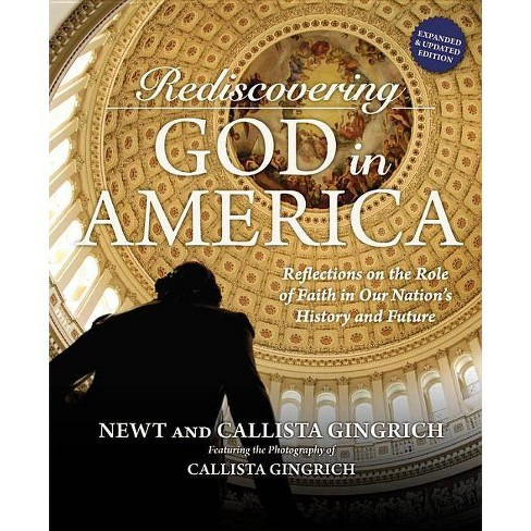 Rediscovering God in America - by  Callista Gingrich (Hardcover) - image 1 of 1