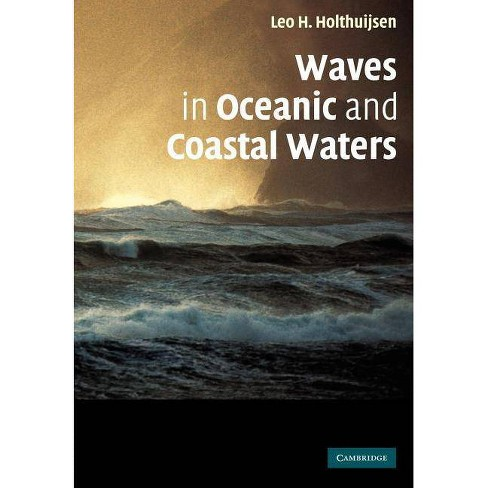 Waves in Oceanic and Coastal Waters - by  Leo H Holthuijsen & Holthuijsen Leo H (Paperback) - image 1 of 1