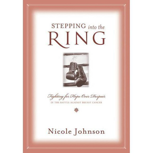 Stepping Into the Ring - by  Nicole Johnson (Paperback) - image 1 of 1