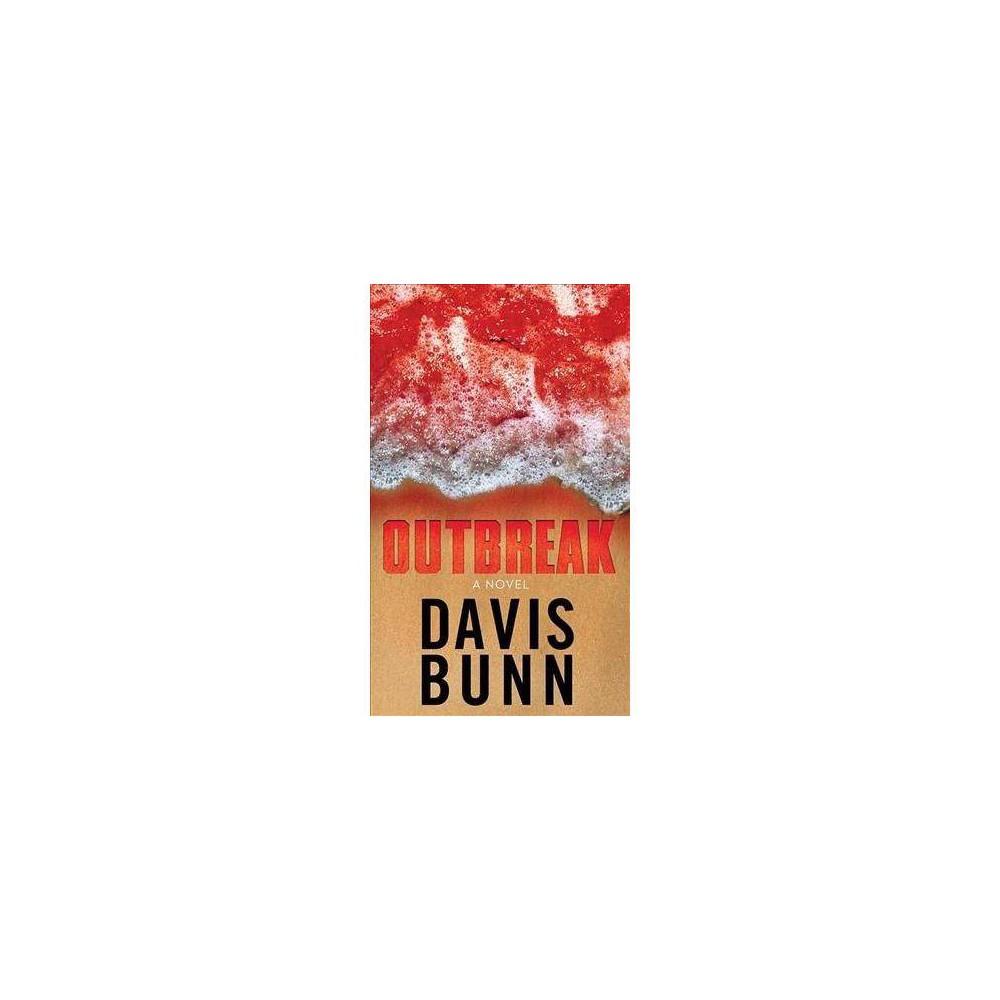Outbreak - by T. Davis Bunn (Hardcover)