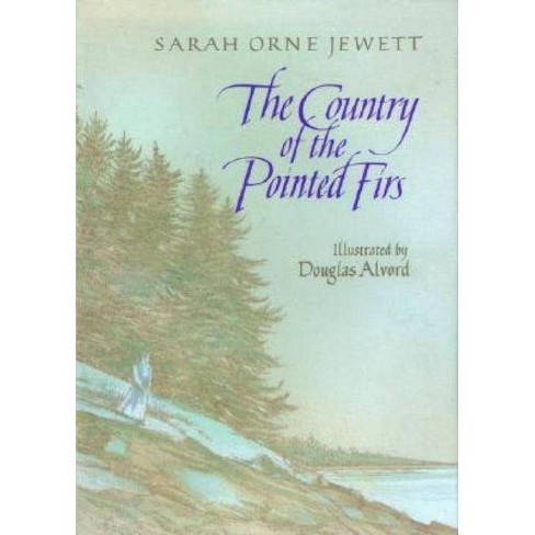 The Country of the Pointed Firs - by  Sarah Orne Jewett (Paperback) - image 1 of 1