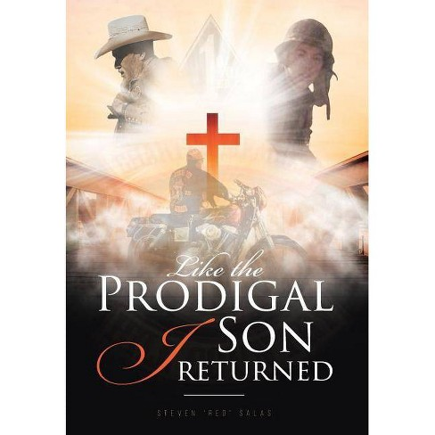 Like the Prodigal Son I Returned - by  Steven Red Salas (Hardcover) - image 1 of 1