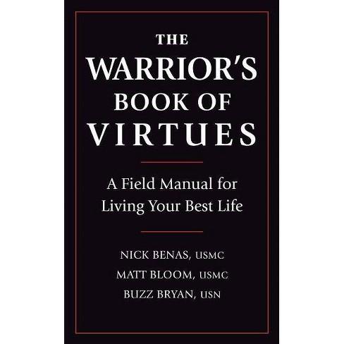 The Warrior's Book of Virtues - by  Nick Benas & Matthew Bloom & Richard Bryan (Hardcover) - image 1 of 1