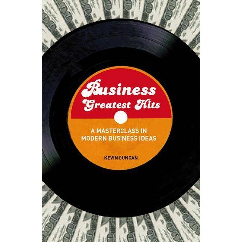 Business Greatest Hits - by  Kevin Duncan (Paperback) - image 1 of 1