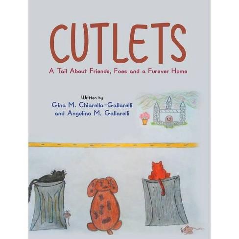 Cutlets - by  Gina M Chiarella-Gallarelli & Angelina M Gallarelli (Hardcover) - image 1 of 1