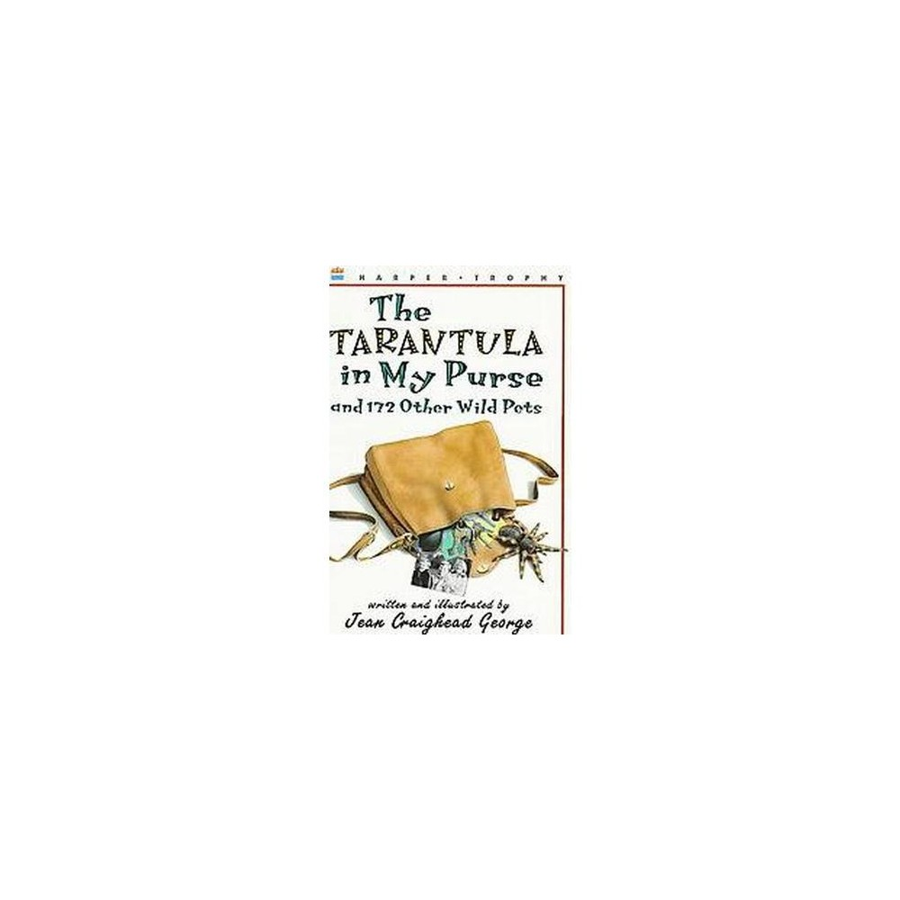 Tarantula in My Purse : And 172 Other Wild Pets (Reprint) (Paperback) (Jean Craighead George)