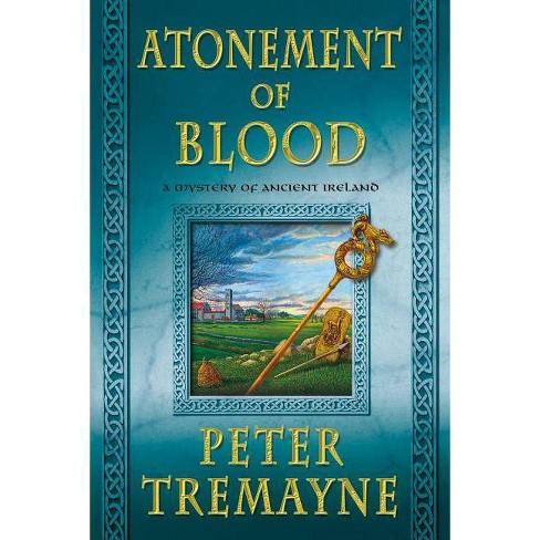 Atonement of Blood - (Mysteries of Ancient Ireland Featuring Sister Fidelma of Cas) by  Peter Tremayne - image 1 of 1