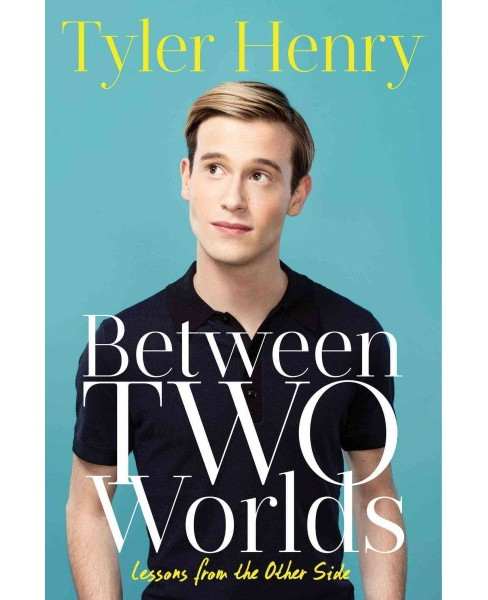 Between Two Worlds : Lessons from the Other Side (Hardcover) (Tyler Henry) - image 1 of 1