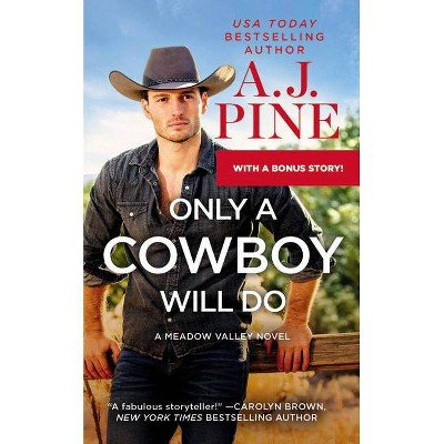 Only a Cowboy Will Do - (Meadow Valley) by A J Pine (Paperback)
