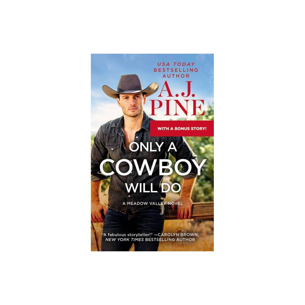 Only A Cowboy Will Do Meadow Valley By A J Pine Paperback