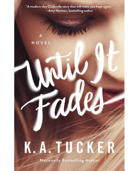 Until It Fades (Paperback) (K. A. Tucker) - image 1 of 1
