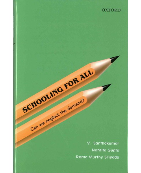 Schooling for All : Can We Neglect the Demand? (Hardcover) (V. Santhakumar & Namita Gupta & Rama Murthy - image 1 of 1