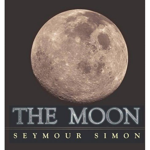 The Moon - by  Seymour Simon (Hardcover) - image 1 of 1