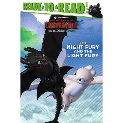 The Night Fury and the Light Fury - (How to Train Your Dragon: Hidden  World)(Hardcover)